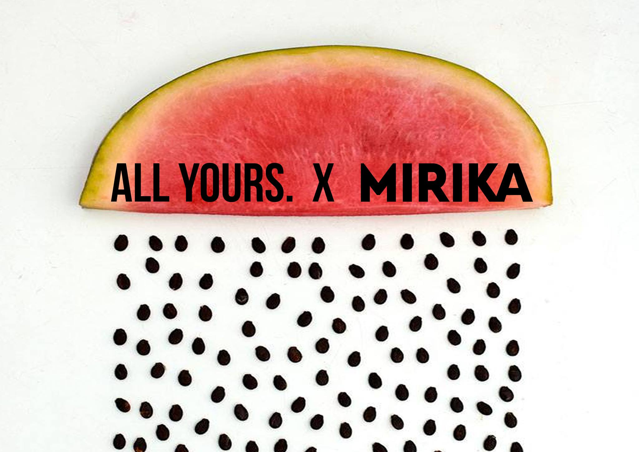 ALL YOURS X MIRIKA